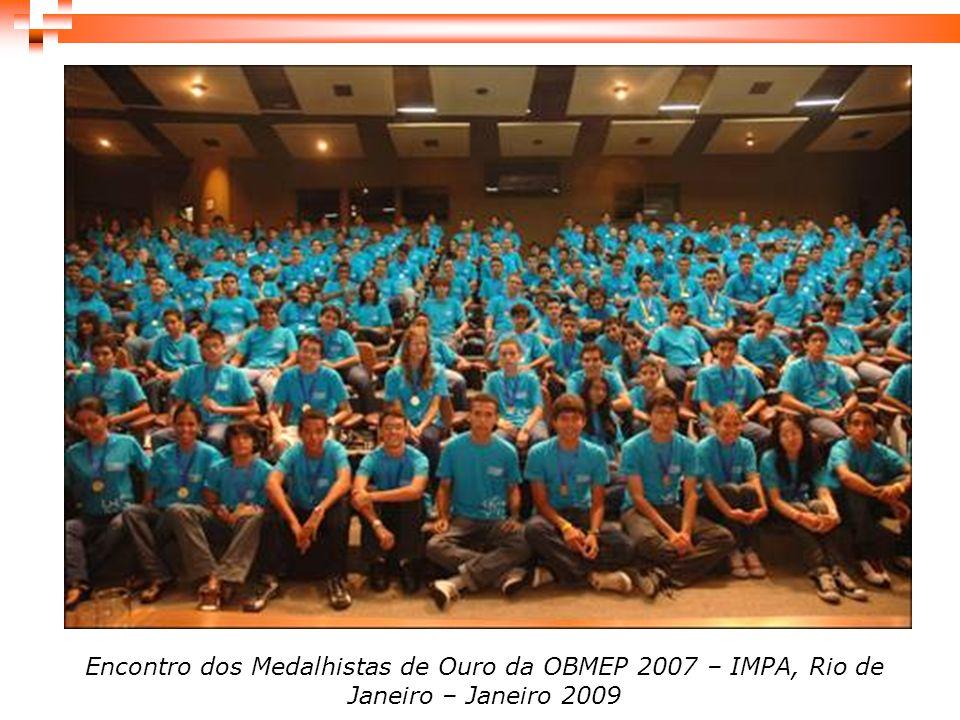 Encontro dos Medalhistas de Ouro da OBMEP 2007 – IMPA, Rio de Janeiro – Janeiro 2009
