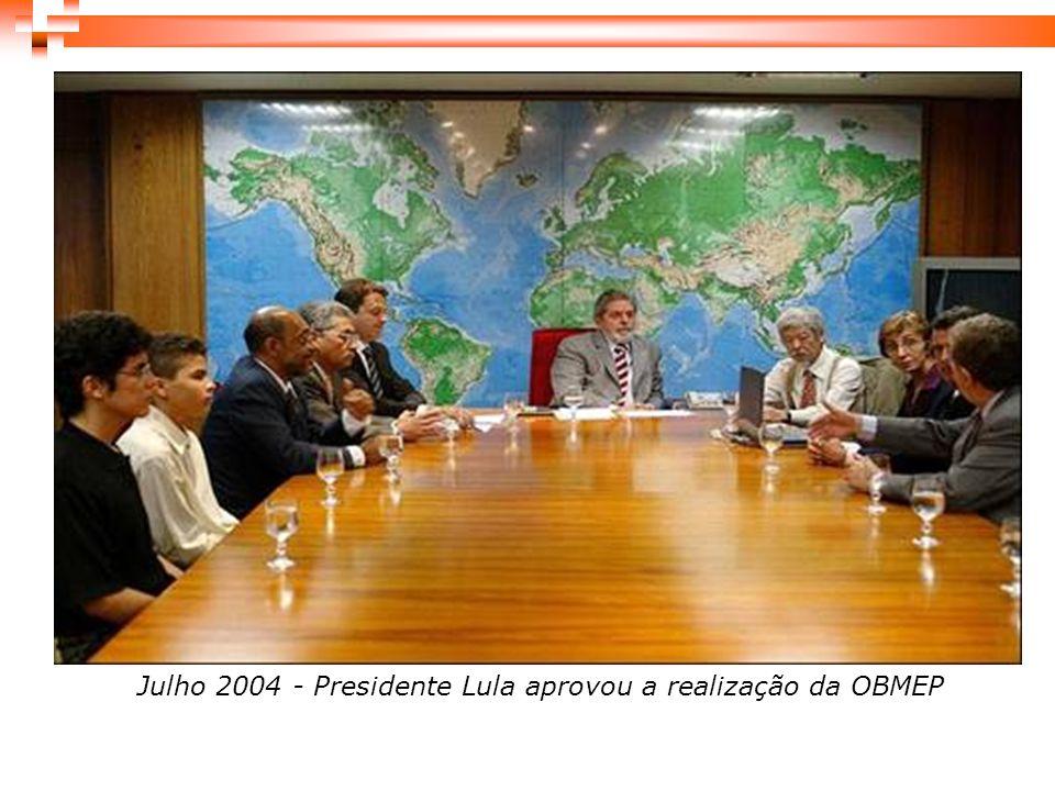 Julho 2004 - Presidente Lula aprovou a realização da OBMEP