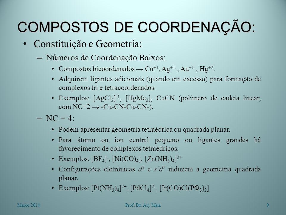 COMPOSTOS DE COORDENAÇÃO: Constituição e Geometria: – Números de Coordenação Baixos: Compostos bicoordenados Cu +1, Ag +1, Au +1, Hg +2. Adquirem liga