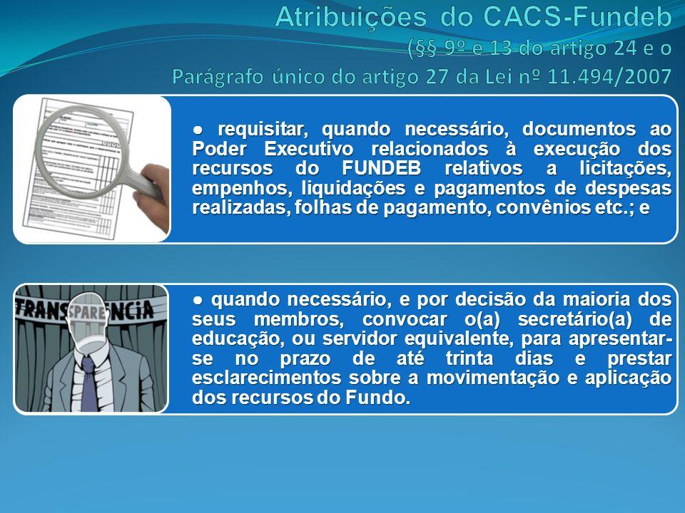 requisitar, quando necessário, documentos ao Poder Executivo relacionados à execução dos recursos do FUNDEB relativos a licitações, empenhos, liquidaç