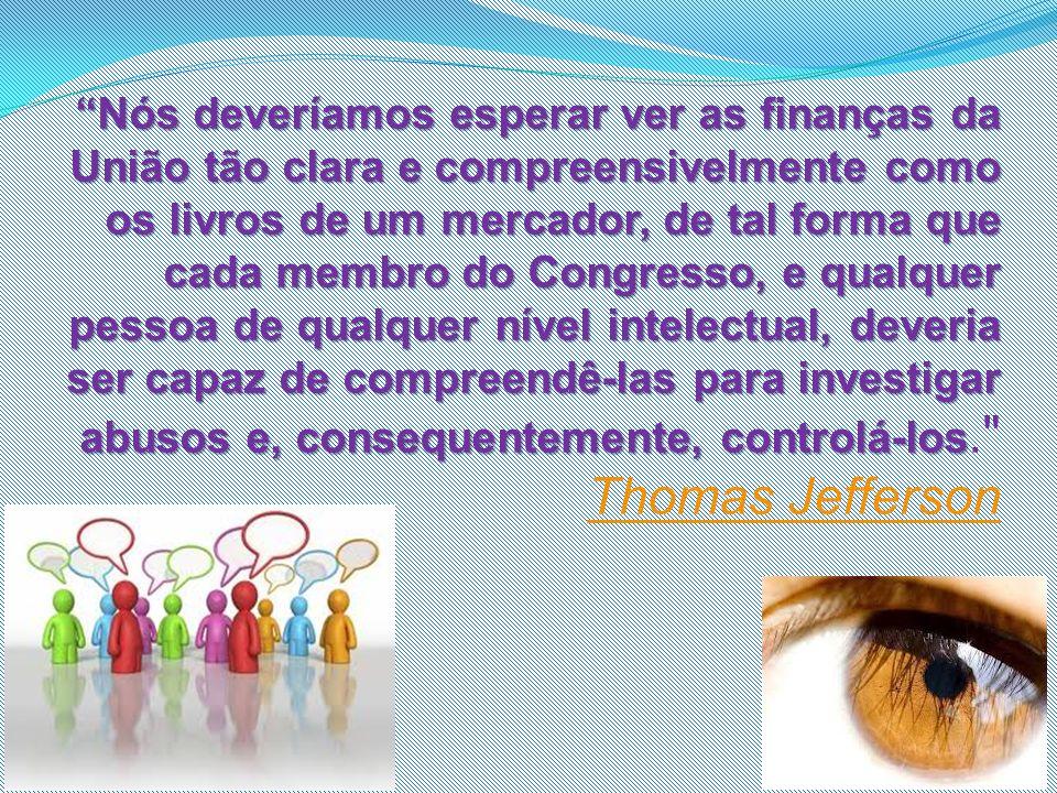 Nós deveríamos esperar ver as finanças da União tão clara e compreensivelmente como os livros de um mercador, de tal forma que cada membro do Congress