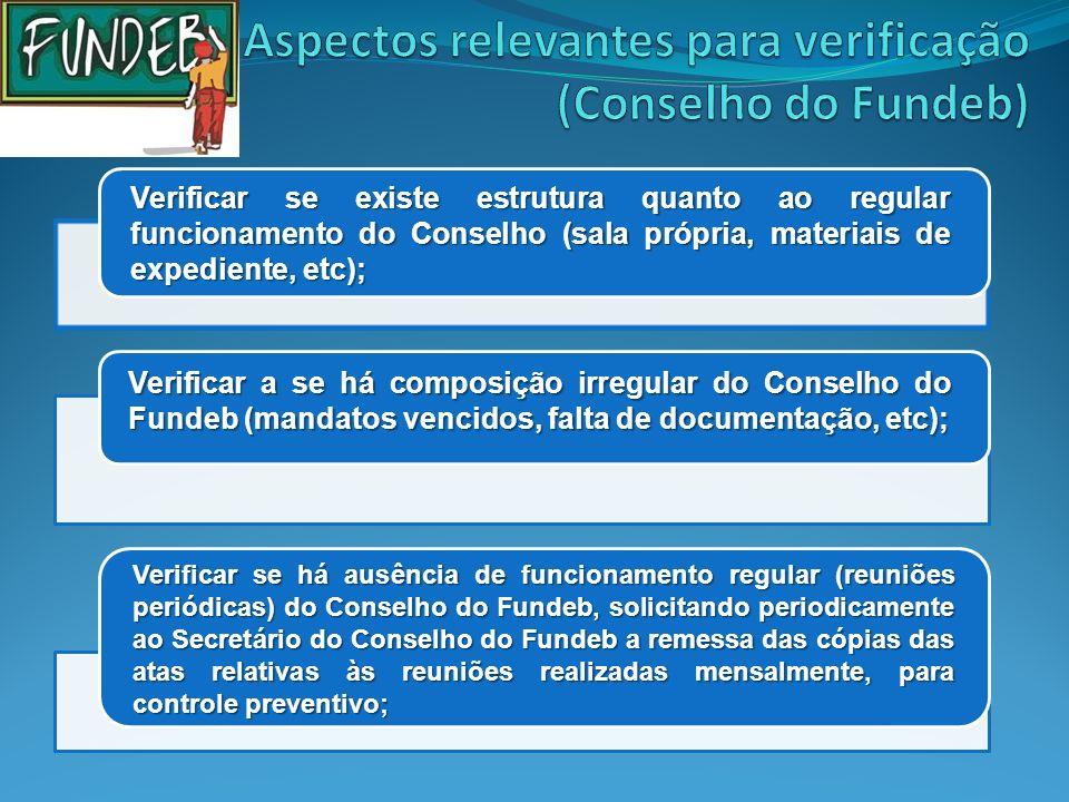 Verificar se existe estrutura quanto ao regular funcionamento do Conselho (sala própria, materiais de expediente, etc); Verificar a se há composição i