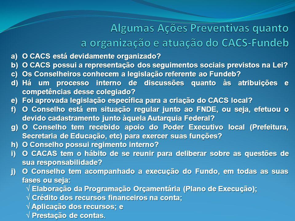 a)O CACS está devidamente organizado? b)O CACS possui a representação dos seguimentos sociais previstos na Lei? c)Os Conselheiros conhecem a legislaçã