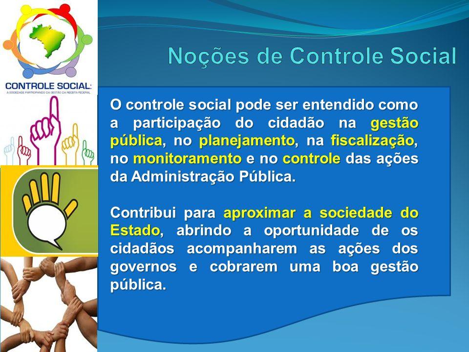 . O controle social pode ser entendido como a participação do cidadão na gestão pública, no planejamento, na fiscalização, no monitoramento e no contr