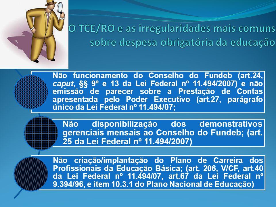 Não funcionamento do Conselho do Fundeb (art.24, caput, §§ 9º e 13 da Lei Federal nº 11.494/2007) e não emissão de parecer sobre a Prestação de Contas