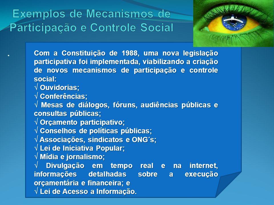 . Com a Constituição de 1988, uma nova legislação participativa foi implementada, viabilizando a criação de novos mecanismos de participação e control