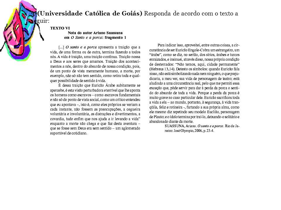 3-(Universidade Católica de Goiás) Responda de acordo com o texto a seguir: