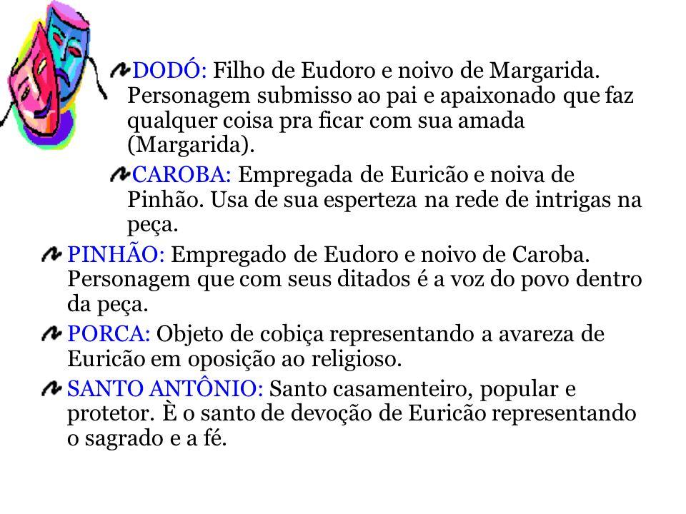 Resumo A peça começa quando Eurico recebe uma carta de Eudoro que diz:...