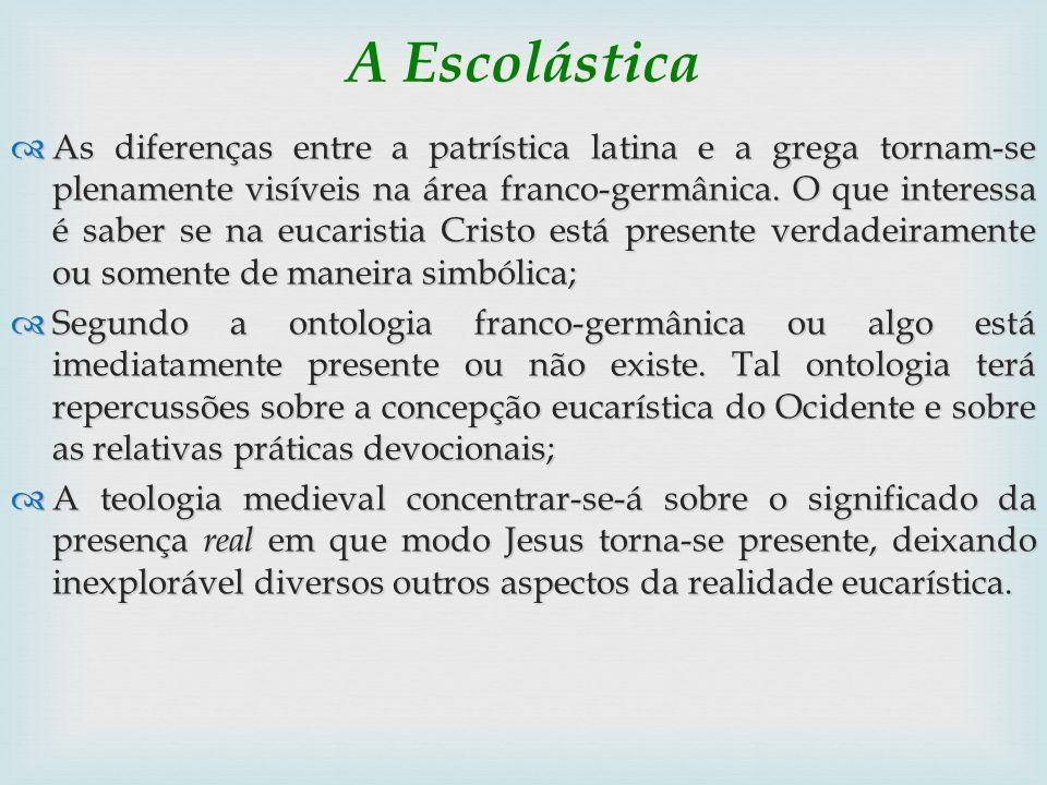 A Escolástica As diferenças entre a patrística latina e a grega tornam-se plenamente visíveis na área franco-germânica. O que interessa é saber se na