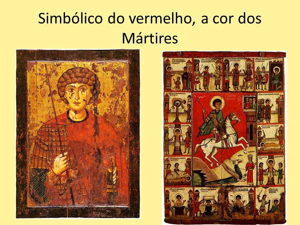 Simbólico do vermelho, a cor dos Mártires