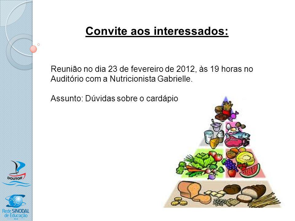 Convite aos interessados: Reunião no dia 23 de fevereiro de 2012, às 19 horas no Auditório com a Nutricionista Gabrielle. Assunto: Dúvidas sobre o car