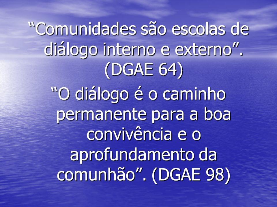 Comunidades são escolas de diálogo interno e externo.
