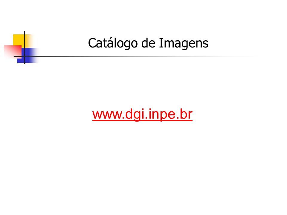 Catálogo de Imagens www.dgi.inpe.br