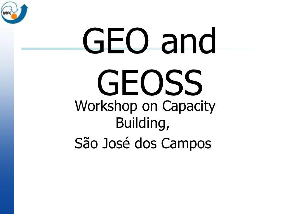 GEO and GEOSS Workshop on Capacity Building, São José dos Campos