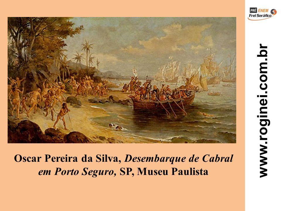 www.roginei.com.br Oscar Pereira da Silva, Desembarque de Cabral em Porto Seguro, SP, Museu Paulista
