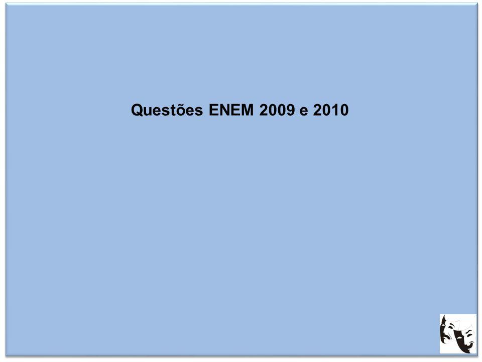 Questões ENEM 2009 e 2010
