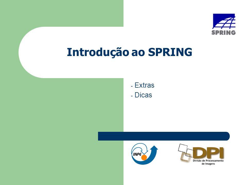 Introdução ao SPRING - Extras - Dicas