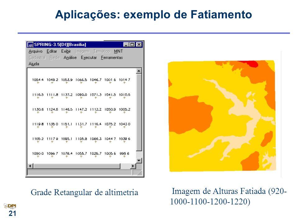 21 Grade Retangular de altimetria Imagem de Alturas Fatiada (920- 1000-1100-1200-1220) Aplicações: exemplo de Fatiamento