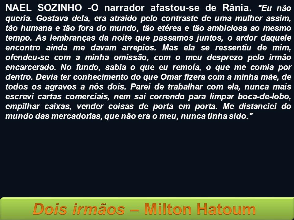 NAEL SOZINHO -O narrador afastou-se de Rânia.