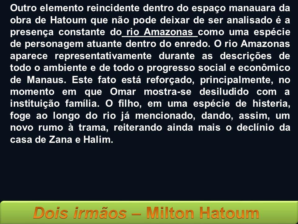 Outro elemento reincidente dentro do espaço manauara da obra de Hatoum que não pode deixar de ser analisado é a presença constante do rio Amazonas com