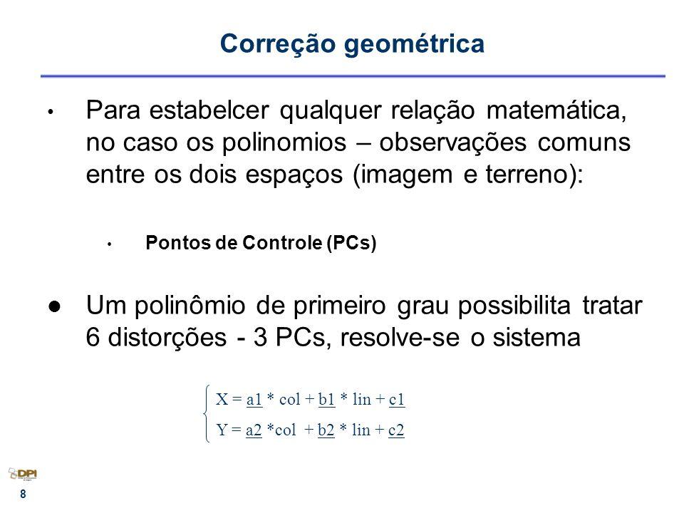 19 Importância dos Pontos de Controle 40 = a1 *0 + b1 * 0 + c1 100 = a2 *0 + b2 * 0 + c2 ¤ 20 = a1 * 0 + b1 * 2 + c1 45 = a2 * 0 + b2 * 2 + c2 80 = a1 * 2 + b1 * 2 + c1 30 = a2 * 2 + b2 * 2 + c2 X = a1 * col + b1 * lin + c1 Y = a2 *col + b2 * lin + c2 T = (0,0) (2,2) (2,0) Referência X Y ¤ Determina-se os coeficientes - 1 rotação, 1 rotação residual, 2 escalas, 2 translações T