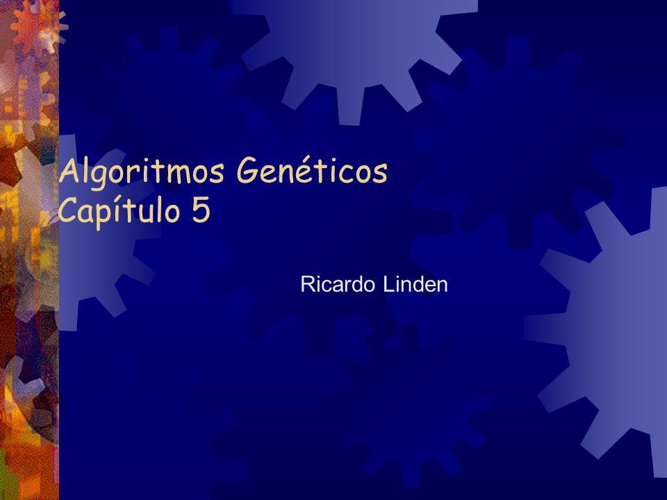 Algoritmos Genéticos Capítulo 5 Ricardo Linden