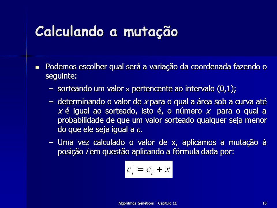 Algoritmos Genéticos - Capítulo 1110 Calculando a mutação Podemos escolher qual será a variação da coordenada fazendo o seguinte: Podemos escolher qua
