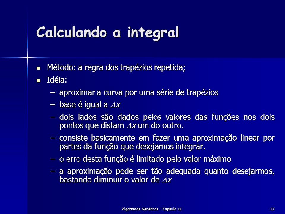 Algoritmos Genéticos - Capítulo 1112 Calculando a integral Método: a regra dos trapézios repetida; Método: a regra dos trapézios repetida; Idéia: Idéi