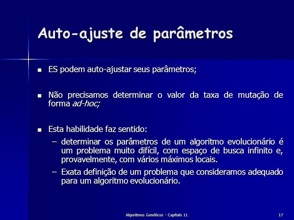 Algoritmos Genéticos - Capítulo 1117 Auto-ajuste de parâmetros ES podem auto-ajustar seus parâmetros; ES podem auto-ajustar seus parâmetros; Não preci