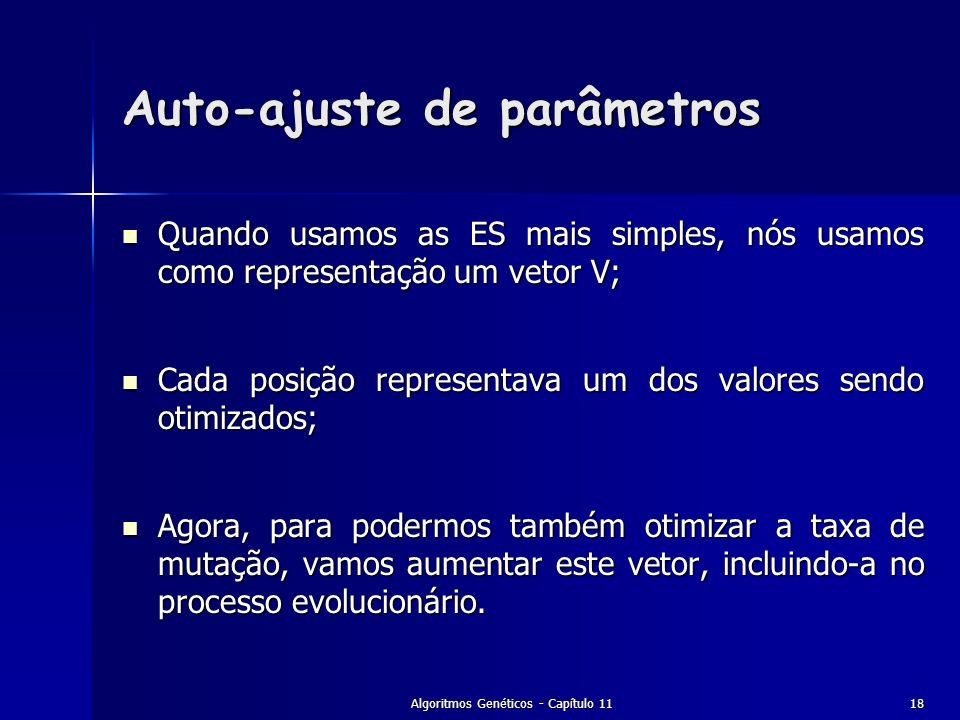 Algoritmos Genéticos - Capítulo 1118 Quando usamos as ES mais simples, nós usamos como representação um vetor V; Quando usamos as ES mais simples, nós
