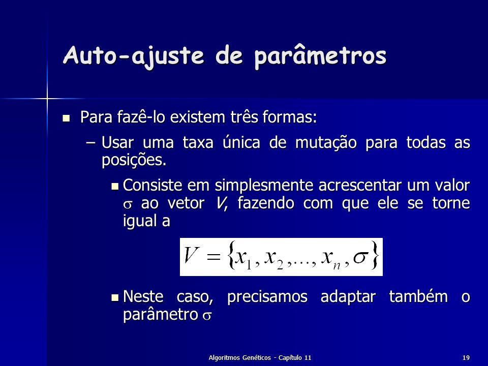 Algoritmos Genéticos - Capítulo 1119 Para fazê-lo existem três formas: Para fazê-lo existem três formas: –Usar uma taxa única de mutação para todas as