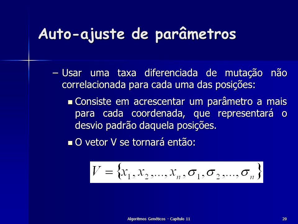 Algoritmos Genéticos - Capítulo 1120 –Usar uma taxa diferenciada de mutação não correlacionada para cada uma das posições: Consiste em acrescentar um