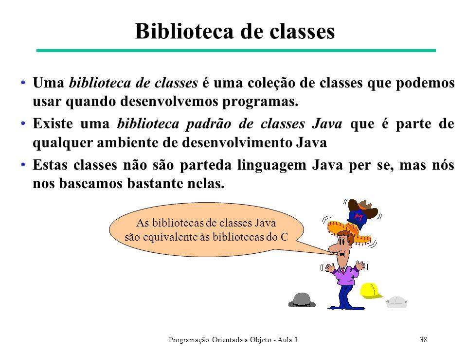 Programação Orientada a Objeto - Aula 138 Biblioteca de classes Uma biblioteca de classes é uma coleção de classes que podemos usar quando desenvolvem
