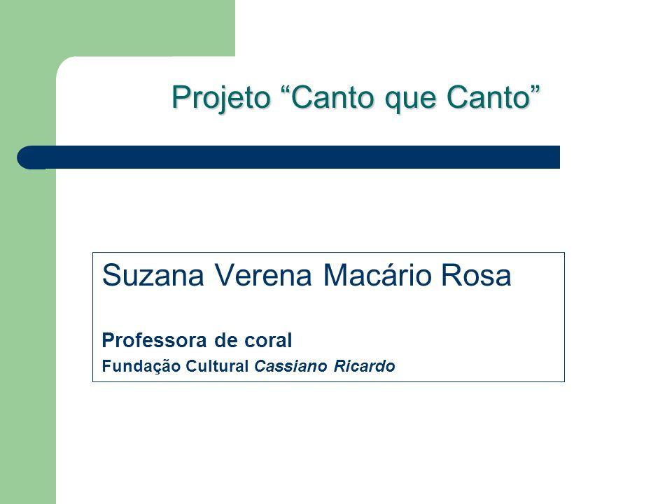 Projeto Canto que Canto Suzana Verena Macário Rosa Professora de coral Fundação Cultural Cassiano Ricardo