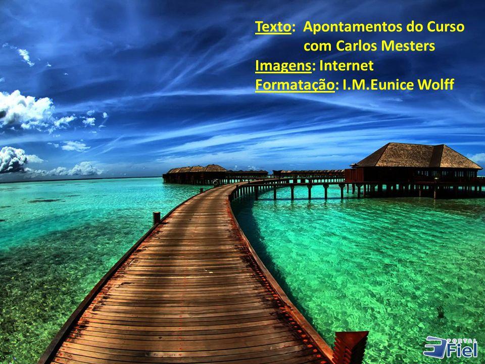 Texto: Apontamentos do Curso com Carlos Mesters Imagens: Internet Formatação: I.M.Eunice Wolff