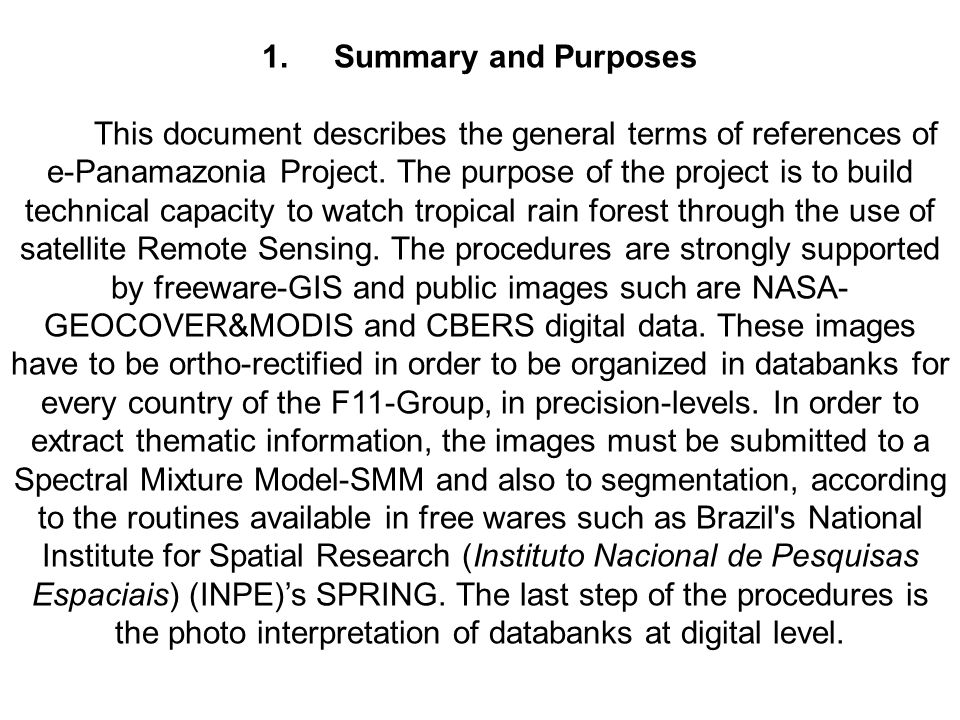 1.Summary and Purposes This document describes the general terms of references of e-Panamazonia Project.