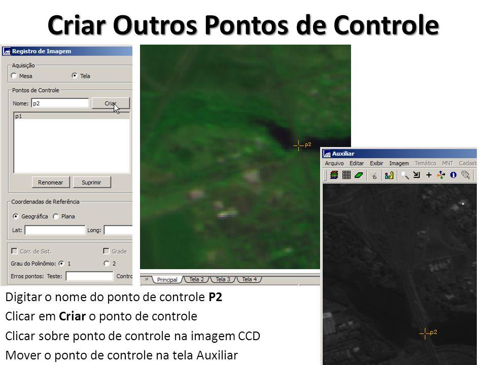 Criar Outros Pontos de Controle Digitar o nome do ponto de controle P2 Clicar em Criar o ponto de controle Clicar sobre ponto de controle na imagem CC