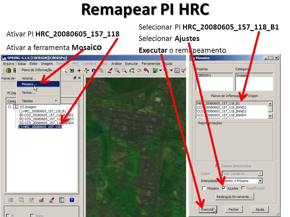 Remapear PI HRC Ativar PI HRC_20080605_157_118 Ativar a ferramenta Mosai co Selecionar PI HRC_20080605_157_118_B1 Selecionar Ajustes Executar o remape