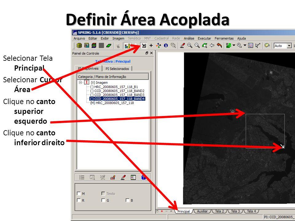Definir Área Acoplada Selecionar Tela Principal Selecionar Cursor Área Clique no canto superior esquerdo Clique no canto inferior direito