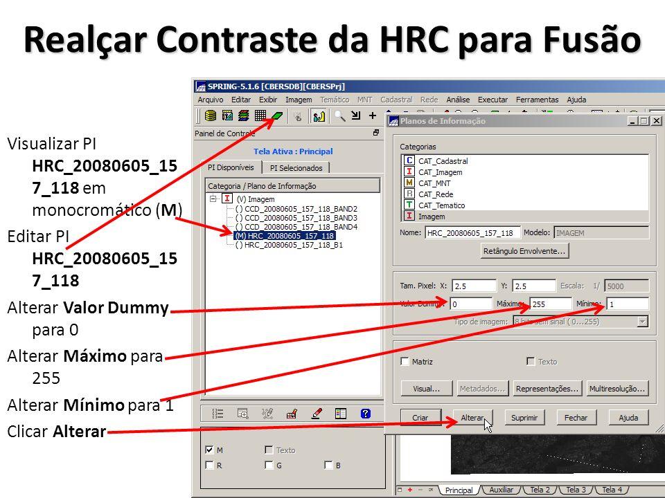 Realçar Contraste da HRC para Fusão Visualizar PI HRC_20080605_15 7_118 em monocromático (M) Editar PI HRC_20080605_15 7_118 Alterar Valor Dummy para