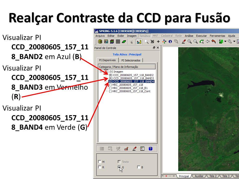Realçar Contraste da CCD para Fusão Visualizar PI CCD_20080605_157_11 8_BAND2 em Azul (B) Visualizar PI CCD_20080605_157_11 8_BAND3 em Vermelho (R) Vi