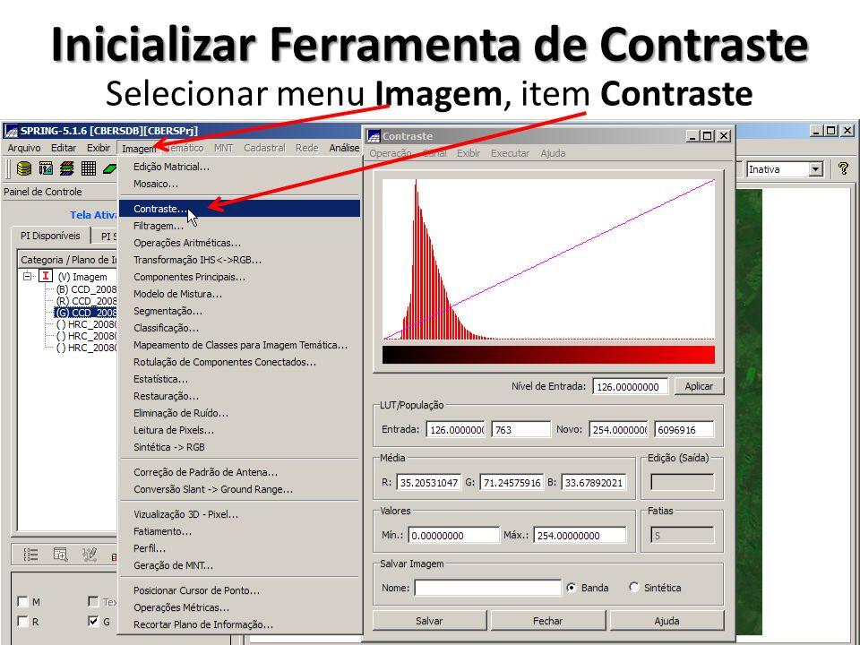 Inicializar Ferramenta de Contraste Selecionar menu Imagem, item Contraste