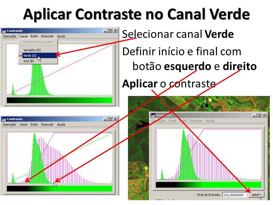 Aplicar Contraste no Canal Verde Selecionar canal Verde Definir início e final com botão esquerdo e direito Aplicar o contraste