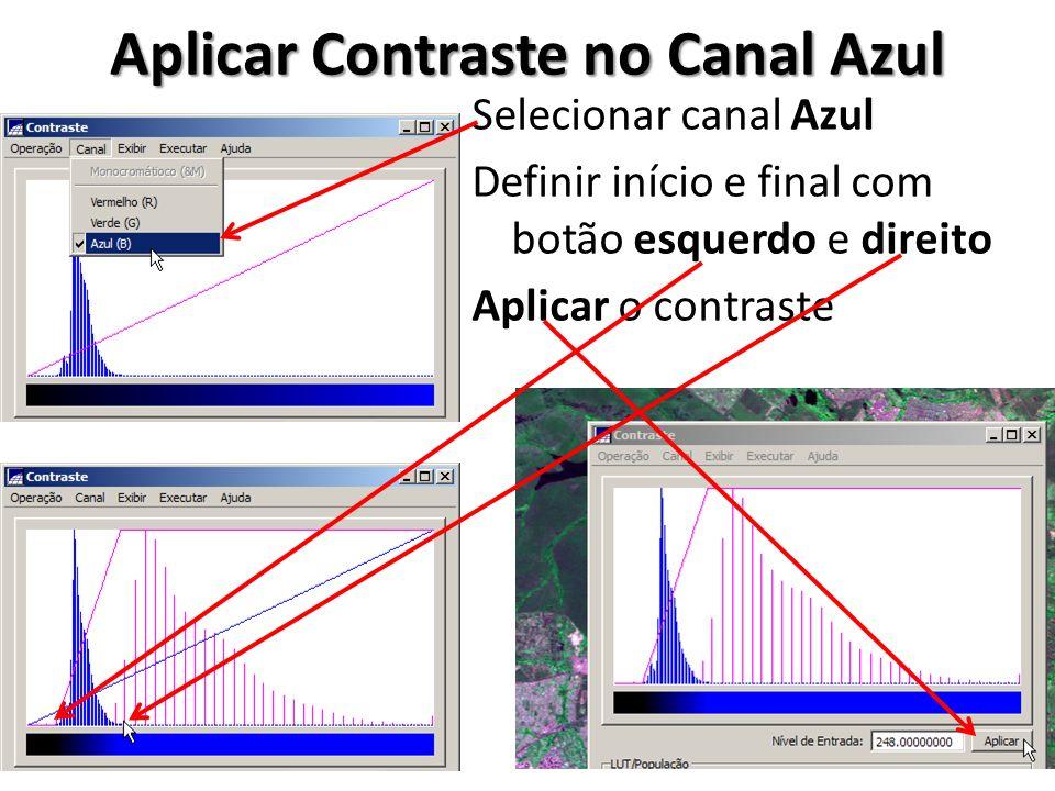 Salvar Canal Azul Contrastado Como Novo PI Digitar o nome do novo PI CCD_20080605_157_118_2_Cont Selecionar Banda Clicar em Salvar Clicar em Fechar Clicar em Não manter o contraste aplicado