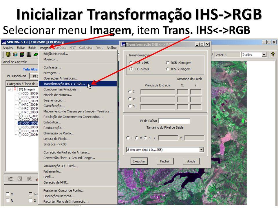 Definir PI Associado ao Componente Intensidade Selecionar transformação IHS->RGB Selecionar PI Intensidade (I) Selecionar PI HRC_20080605_157_ 118_Cont Clicar em Executar associação