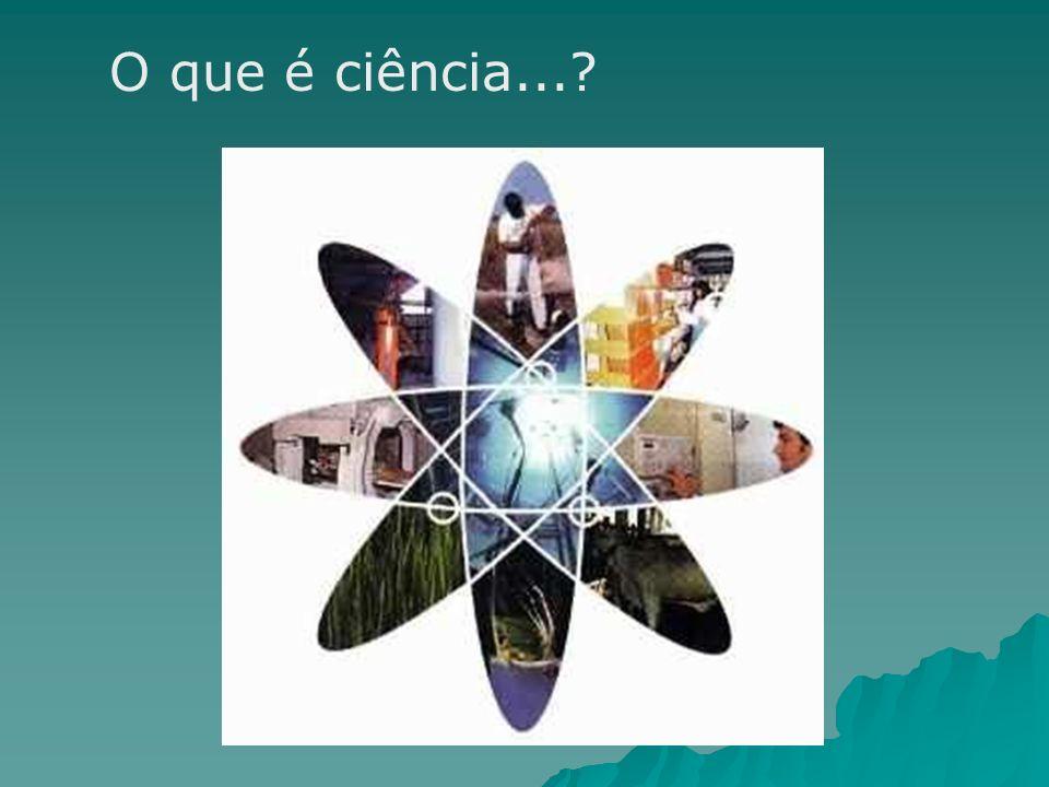 O que é ciência...?