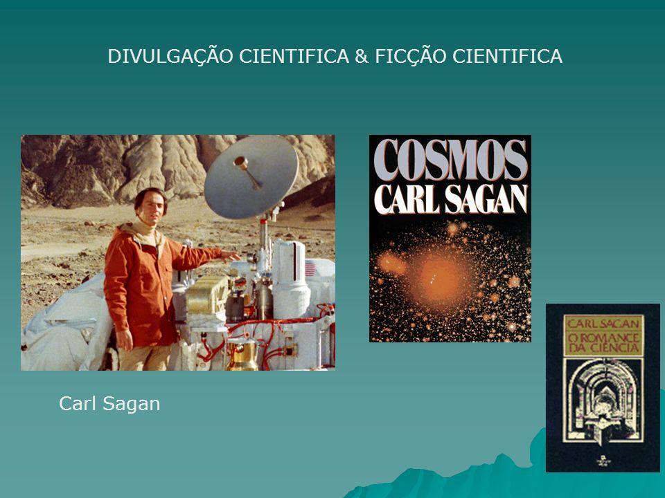 DIVULGAÇÃO CIENTIFICA & FICÇÃO CIENTIFICA Carl Sagan
