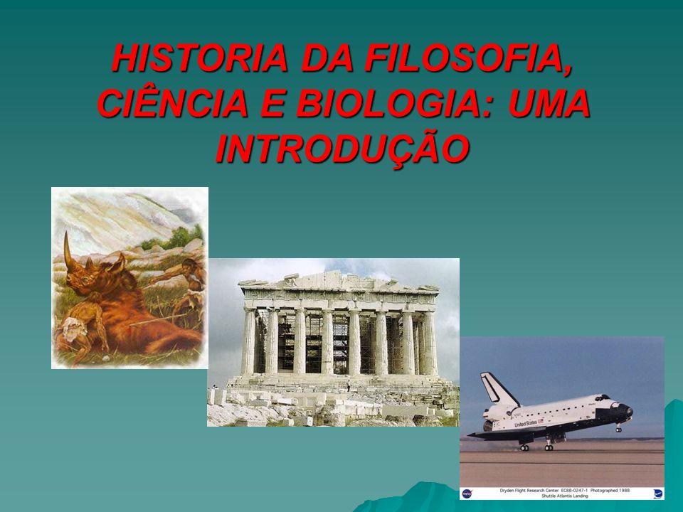 HISTORIA DA FILOSOFIA, CIÊNCIA E BIOLOGIA: UMA INTRODUÇÃO