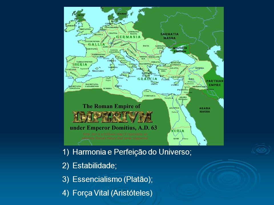 1)Harmonia e Perfeição do Universo; 2)Estabilidade; 3)Essencialismo (Platão); 4)Força Vital (Aristóteles)