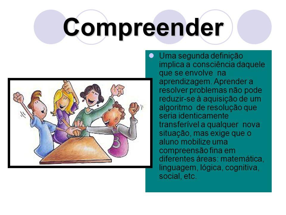 Uma segunda definição implica a consciência daquele que se envolve na aprendizagem.